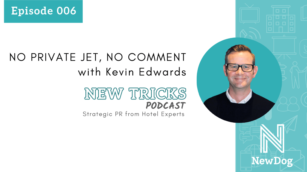 ep6 no private jet no comment with kevin edwards - new tricks podcast by new dog pr