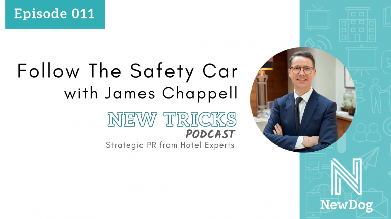 Ep11 banner Follow The Safety Car - New Tricks Podcast by New Dog PR - Strategic PR from hotel experts